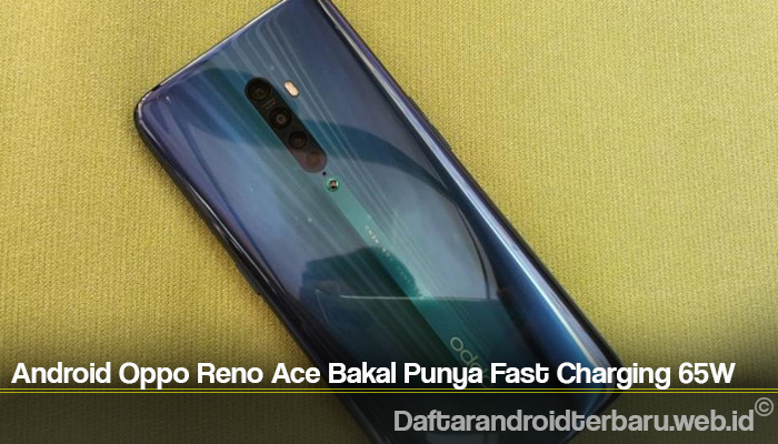 Android Oppo Reno Ace Bakal Punya Fast Charging 65W