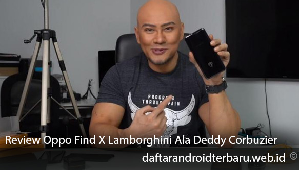 Review-Oppo-Find-X-Lamborghini-Ala-Deddy-Corbuzier
